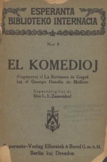 El Komedioj : fragmentoj el La Revizoro de Gogol kaj Georgo Dandin de Molière.