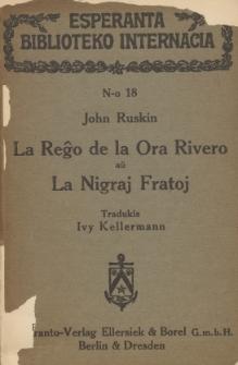 La Reĝo de la Ora Rivero aŭ La Nigraj Fratoj.