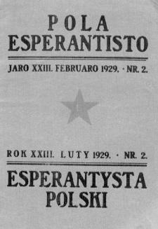 Pola Esperantisto : esperantaj sciigoj por pollingvanoj. Jaro 23, no 2 (Februaro 1929)