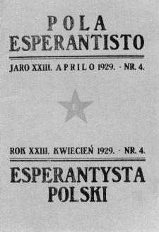 Pola Esperantisto : esperantaj sciigoj por pollingvanoj. Jaro 23, no 4 (Aprilo 1929)