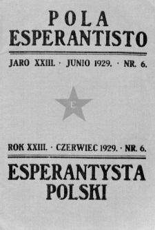 Pola Esperantisto : esperantaj sciigoj por pollingvanoj. Jaro 23, no 6 (Junio 1929)