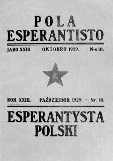 Pola Esperantisto : esperantaj sciigoj por pollingvanoj. Jaro 23, no 10 (Oktobro 1929)