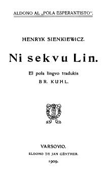 Ni sekvu Lin / Henryk Sienkiewicz ; el pola lingvo tradukis Br. Kuhl.