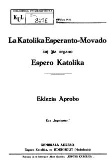 La Katolika Esperanto-Movado kaj gia organo Espero Katolika : Eklezia Aprobo.