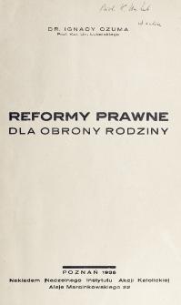 Reformy prawne dla obrony rodziny / Ignacy Czuma.