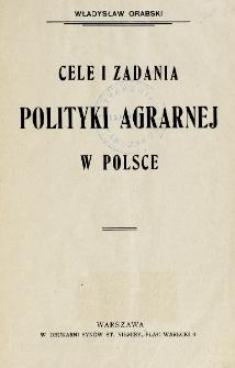 Cele i zadania polityki agrarnej w Polsce / Władysław Grabski.