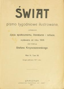 Świat : pismo tygodniowe ilustrowane poświęcone życiu społecznemu, literaturze i sztuce. R. 6 (1911), Spis rzeczy za półrocze 2-gie