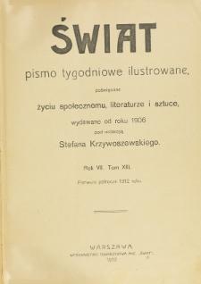 Świat : pismo tygodniowe ilustrowane poświęcone życiu społecznemu, literaturze i sztuce. R. 7 (1912), Spis rzeczy za półrocze 1-sze