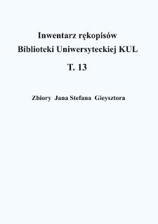Inwentarz rękopisów Biblioteki Uniwersyteckiej KUL T. 13 (Zbiory Jana Stefana Gieysztora)