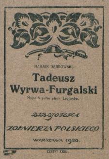 Tadeusz Wyrwa-Furgalski major 5 pułku piech. Legjonów / Marjan Dąbrowski.