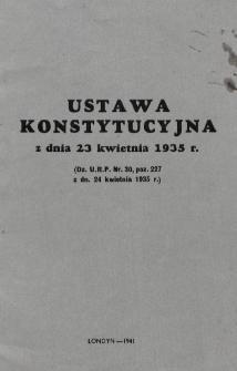 Ustawa konstytucyjna z dnia 23 kwietnia 1935 r. : (Dz. U. R. P. Nr. 30, poz. 227 z dn. 24 kwietnia 1935 r.).