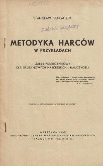 Metodyka harców w przykładach : zarys podręcznikowy dla drużynowych harcerskich i nauczycieli / Stanisław Sedlaczek.
