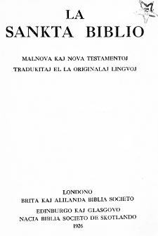 La Sankta Biblio : Malnova kaj Nova Testamentoj.