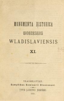 Monumenta Historica Dioeceseos Wladislaviensis. T. 11 (1891)