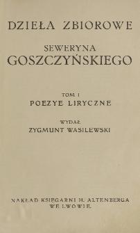 Poezye liryczne / [Seweryn Goszczyński] ; wydał Zygmunt Wasilewski.