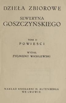 Powieści / [Seweryn Goszczyński] ; wydał Zygmunt Wasilewski.