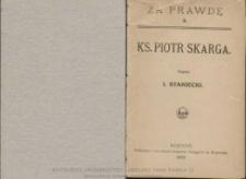 Ks. Piotr Skarga / napisqał I. Staniecki.