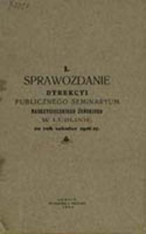 ... Sprawozdanie Dyrekcyi Publicznego Seminaryum Nauczycielskiego Żeńskiego w Lublinie za Rok Szkolny ...