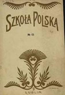 Szkoła Polska : dwutygodnik pedagogiczny / wydawany staraniem Stowarzyszenia Nauczycielstwa Polskiego