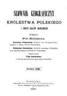 Słownik geograficzny Królestwa Polskiego i innych krajów słowiańskich. T. 9 / wyd. pod redakcyą Filipa Sulimierskiego, Bronisława Chlebowskiego, Władysława Walewskiego.