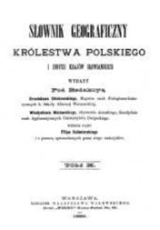 Słownik geograficzny Królestwa Polskiego i innych krajów słowiańskich. T. 10 / wyd. pod redakcyą Filipa Sulimierskiego, Bronisława Chlebowskiego, Władysława Walewskiego.