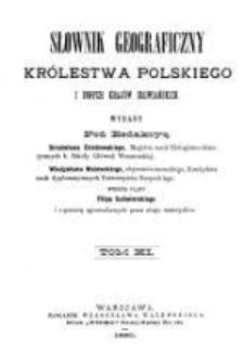 Słownik geograficzny Królestwa Polskiego i innych krajów słowiańskich. T. 11 / wyd. pod redakcyą Filipa Sulimierskiego, Bronisława Chlebowskiego, Władysława Walewskiego.