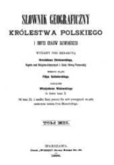 Słownik geograficzny Królestwa Polskiego i innych krajów słowiańskich. T. 12 / wyd. pod redakcyą Filipa Sulimierskiego, Bronisława Chlebowskiego, Władysława Walewskiego.