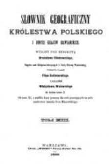 Słownik geograficzny Królestwa Polskiego i innych krajów słowiańskich. T. 13 / wyd. pod redakcyą Filipa Sulimierskiego, Bronisława Chlebowskiego, Władysława Walewskiego.