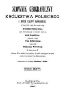 Słownik geograficzny Królestwa Polskiego i innych krajów słowiańskich. T 14 / wyd. pod redakcyą Filipa Sulimierskiego, Bronisława Chlebowskiego, Władysława Walewskiego.