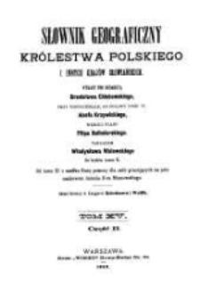Słownik geograficzny Królestwa Polskiego i innych krajów słowiańskich. T. 15 cz. 2 / wyd. pod redakcyą Filipa Sulimierskiego, Bronisława Chlebowskiego, Władysława Walewskiego.