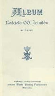 Album kościoła oo. Jezuitów we Lwowie : wydany z okazyi koronacyi obrazu Matki Boskiej Pocieszenia 1905 roku