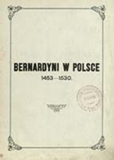 Bernardyni w Polsce. Tom 1, Zarys dziejów na tle współczesnych wydarzeń (1453-1530) / Czesław Bogdalski