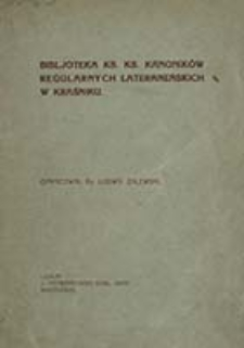 Bibljoteka ks. ks. Kanoników regularnych lateraneńskich w Kraśniku / oprac. Ludwik Zalewski